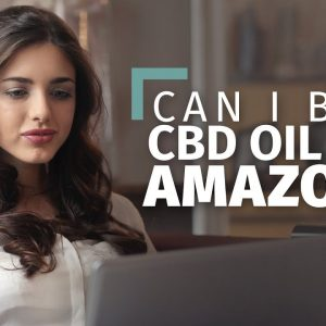 Can I Buy CBD Oil On Amazon?