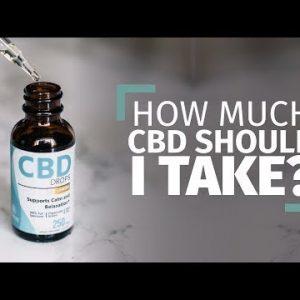 CBD Oil Dosing Guide: How Much CBD Should You Take?