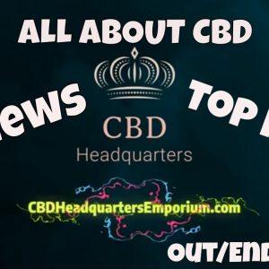 How to get started with CBD with CBD Headquarters Emporium & CBD Near Me Google | CBD Headquarters