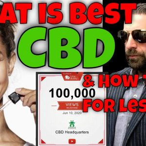 What Is Best CBD And How To Find | CBD Headquarters