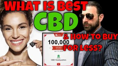 What Is Best CBD And How To Find   CBD Headquarters