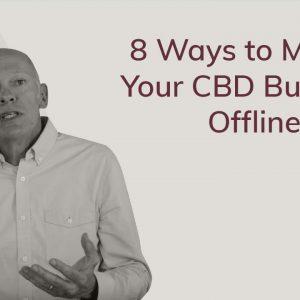 8 Ways to Market Your CBD Business | Selling CBD Offline
