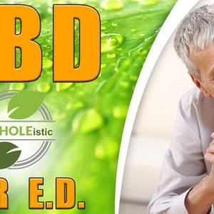CBD & ERECTILE DISFUNCTION OR E.D. - azWHOLEistic