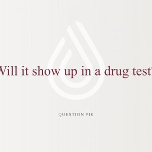 Educational Series (31 of 31): Will CBD Show Up on a Drug Test?