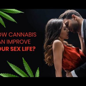 How Cannabis Can Improve Your Sex Life