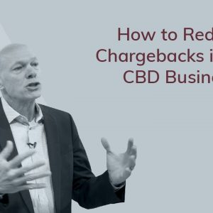How to Reduce Chargebacks | CBD Business Merchant Processing